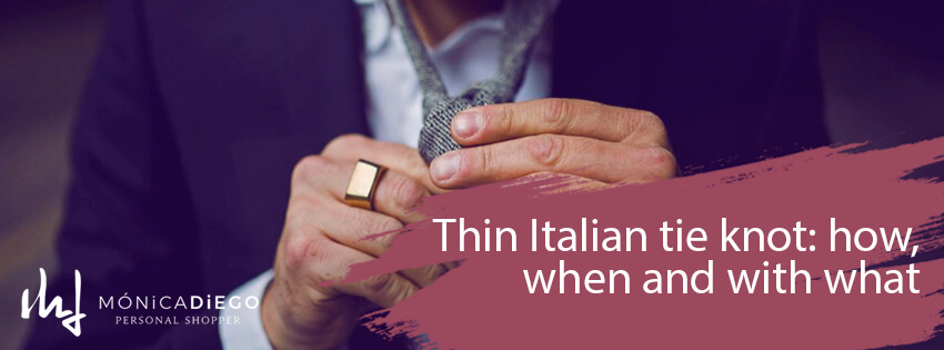 Thin Italian tie knot: how, when and with what