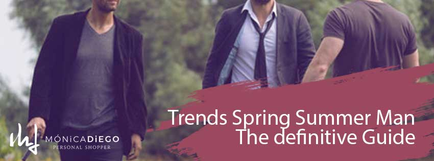 Trends Spring Summer Man-The definitive Guide to enjoy them