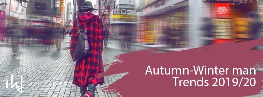 Autumn-Winter man Trends 19/20