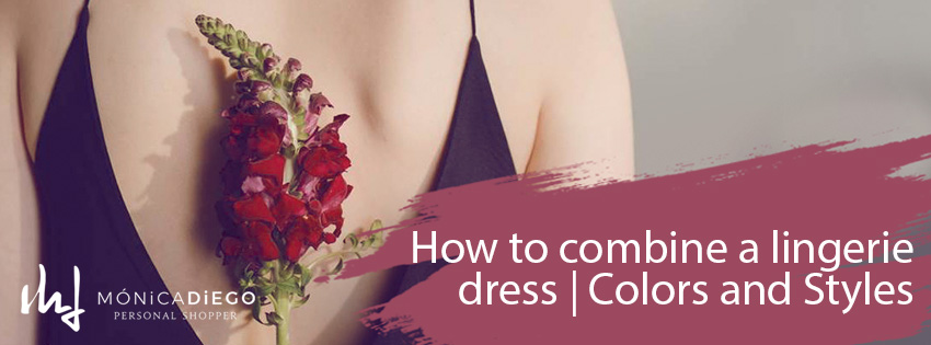How to combine a lingerie dress | Colors and Styles of lingerie dress