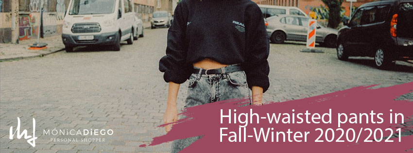 High-waisted pants in Fall-Winter 2020/2021-Learn how to renew your high-waisted pants