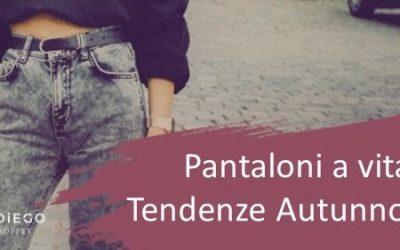 Pantaloni a vita alta in Autunno-Inverno 2020/2021- Scopri come rinnovare i tuoi pantaloni a vita alta