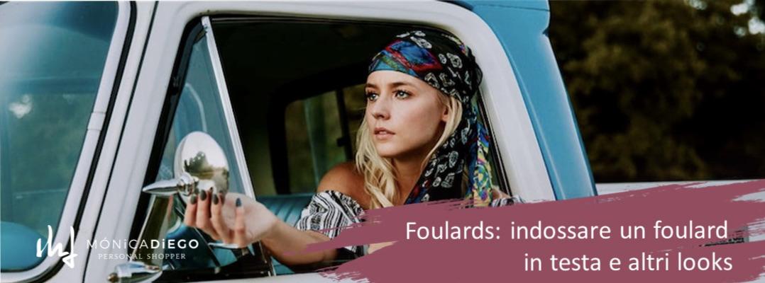 Foulards: indossare un foulard  in testa e altri look