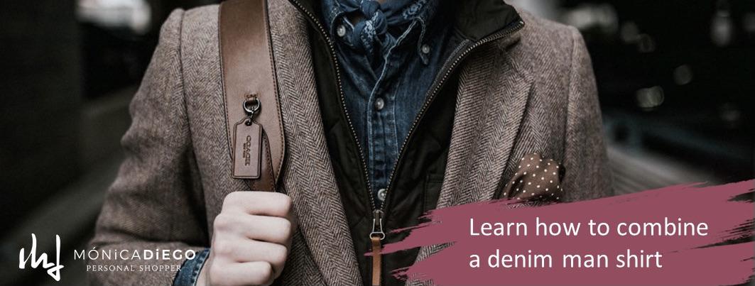Learn to combine a denim man's shirt
